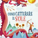 Libri per le feste: Come catturare il Sole