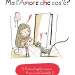 Libri per S. Valentino: Ma l'amore che cos'è?
