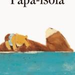"""Papà regaliamoci un libro: """"Papà isola"""""""
