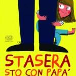 """Papà, regaliamoci un libro: """"Stasera sto con papà"""""""